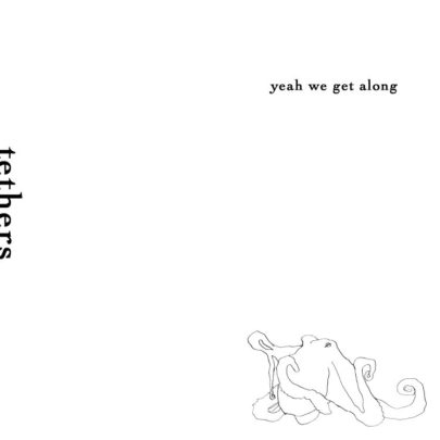 tethers-yeahwegetalong